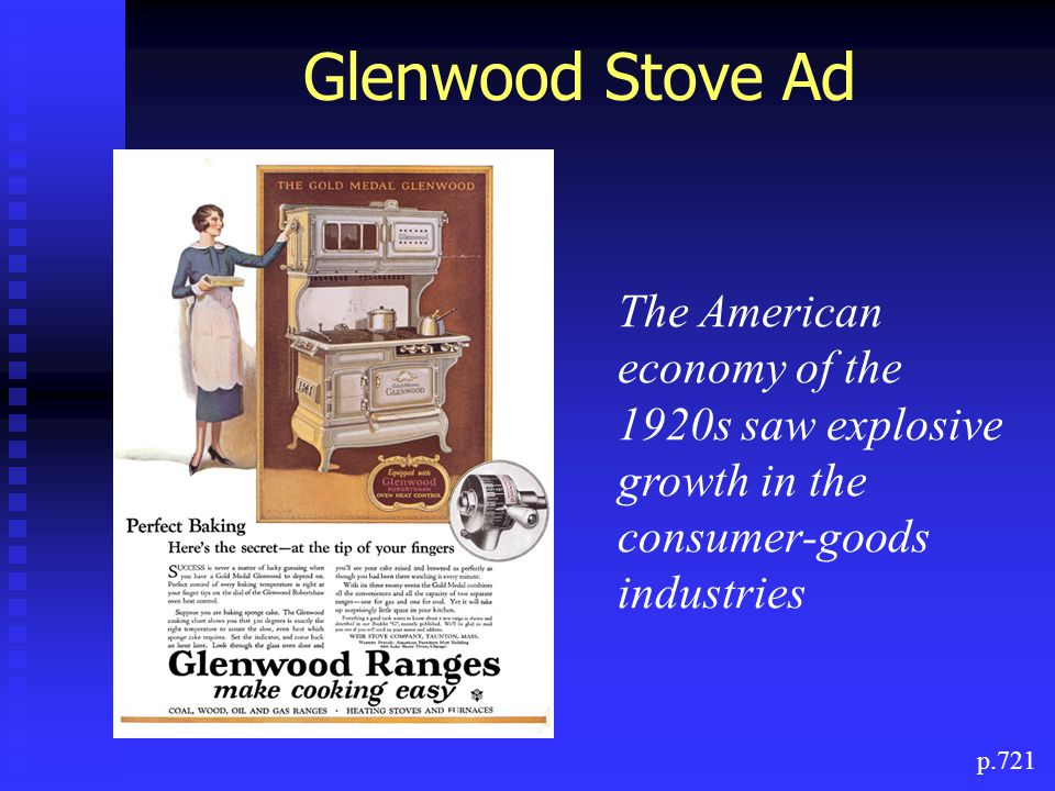 Glenwood Stove Ad The American economy of the 1920s saw explosive growth in the consumer-goods industries.