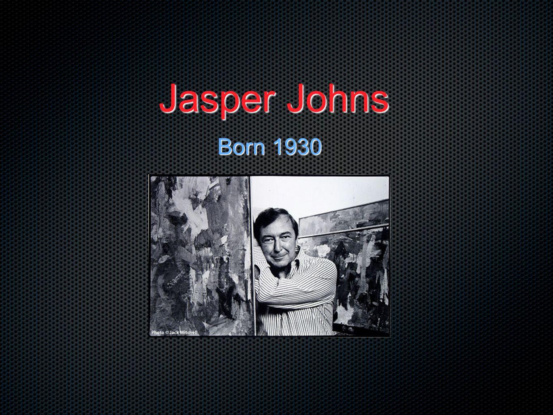Jasper Johns Born 1930