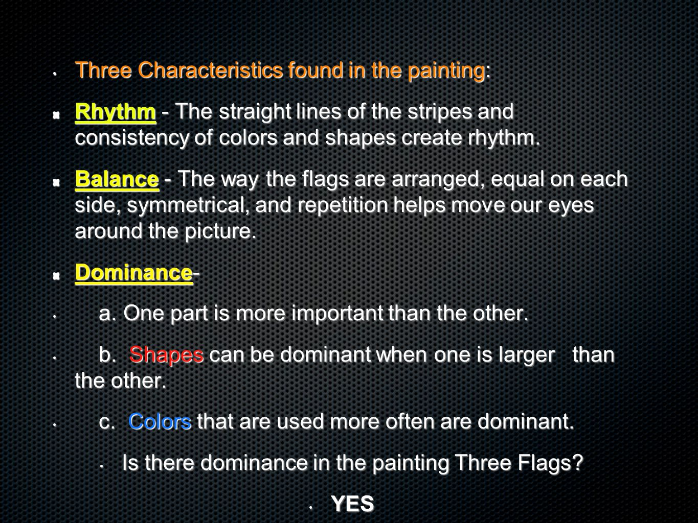 Is there dominance in the painting Three Flags