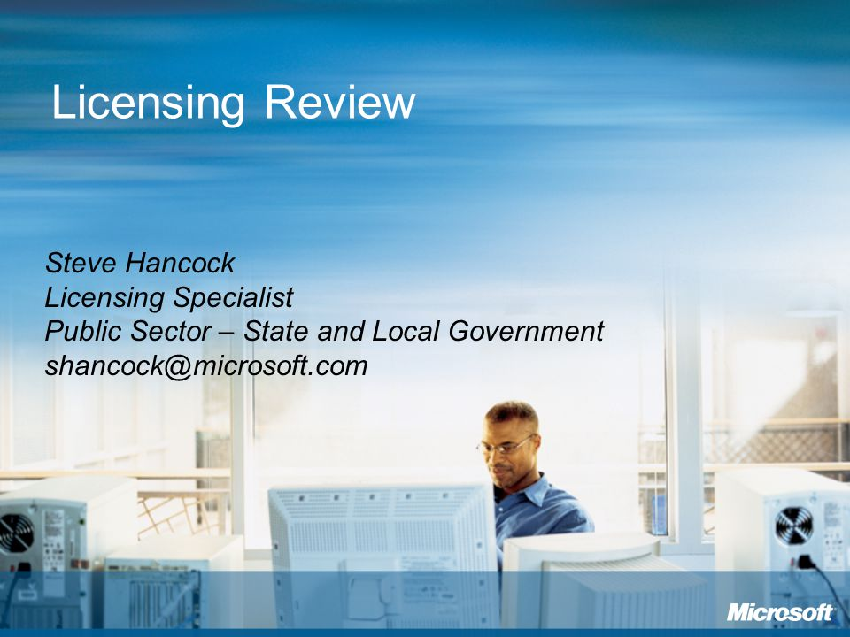 Licensing Review Steve Hancock Licensing Specialist