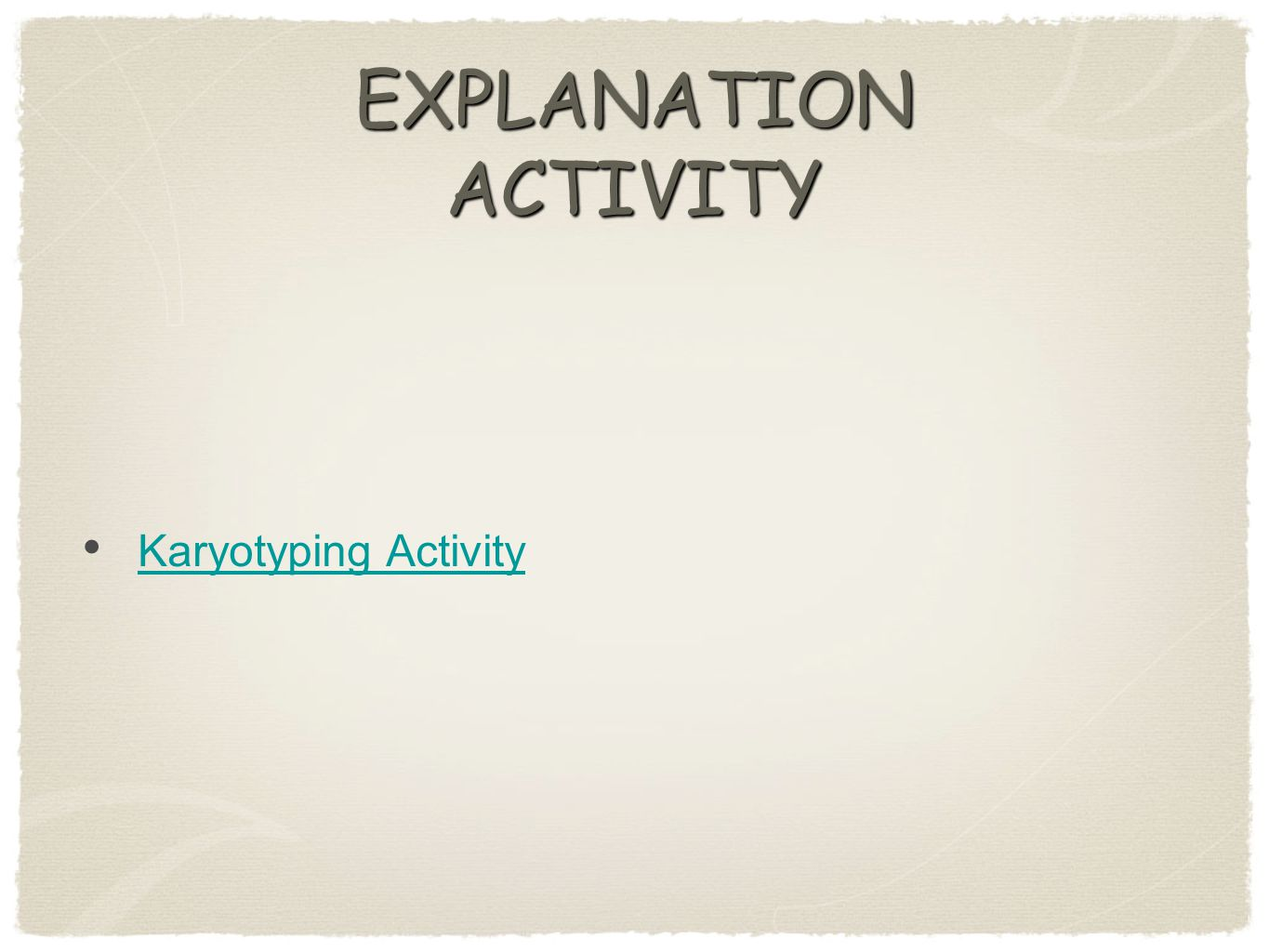 EXPLANATION ACTIVITY Karyotyping Activity