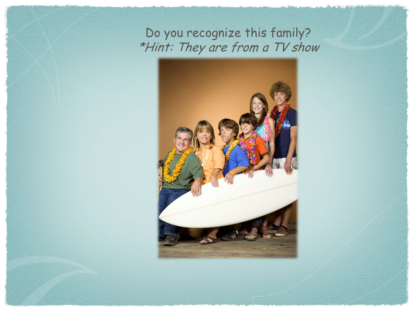 Do you recognize this family *Hint: They are from a TV show