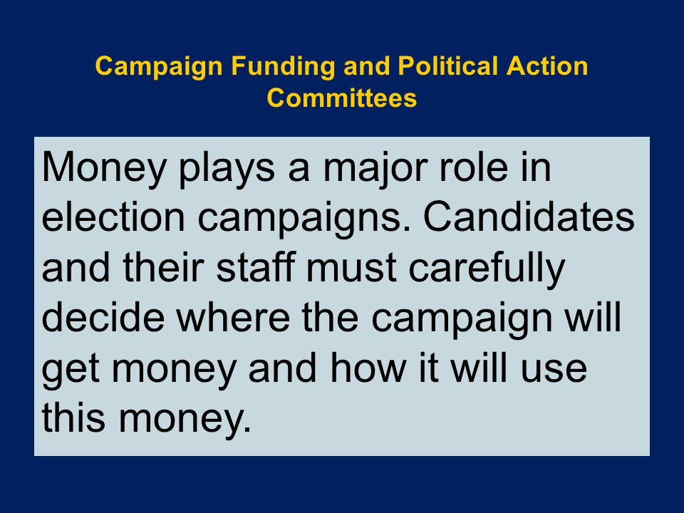 Campaign Funding and Political Action Committees