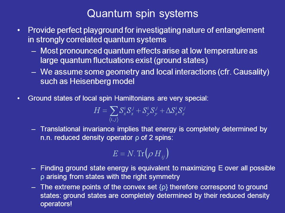 Quantum spin systems Provide perfect playground for investigating nature of entanglement in strongly correlated quantum systems.