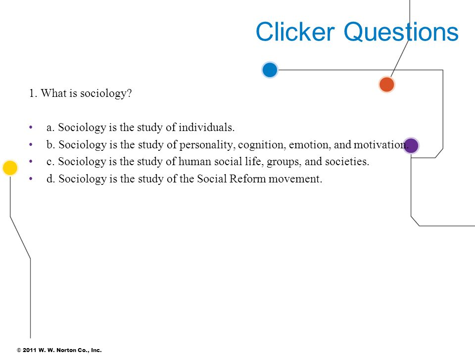 Clicker Questions 1. What is sociology