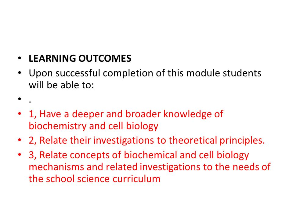 LEARNING OUTCOMES Upon successful completion of this module students will be able to: .
