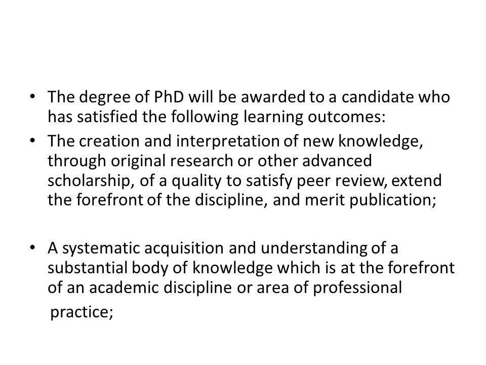 The degree of PhD will be awarded to a candidate who has satisfied the following learning outcomes: