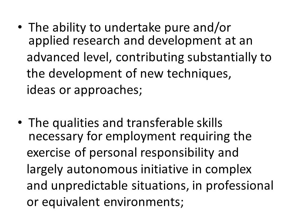 The ability to undertake pure and/or applied research and development at an