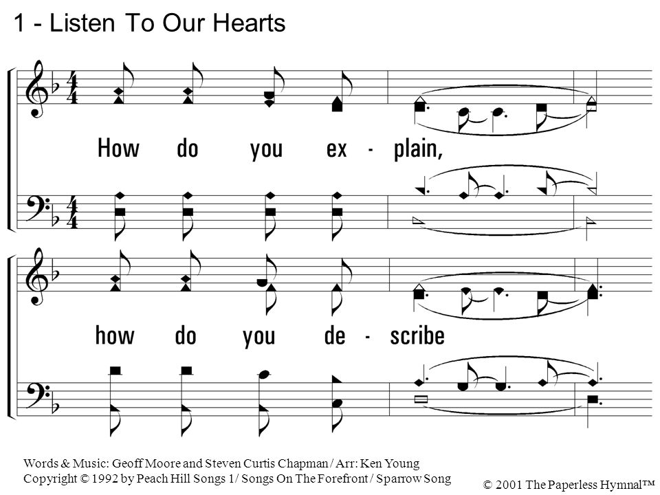 1 - Listen To Our Hearts 1. How do you explain, how do you describe