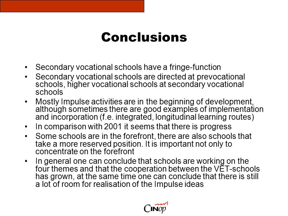 Conclusions Secondary vocational schools have a fringe-function