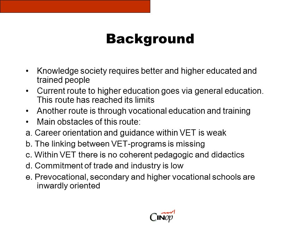Background Knowledge society requires better and higher educated and trained people.