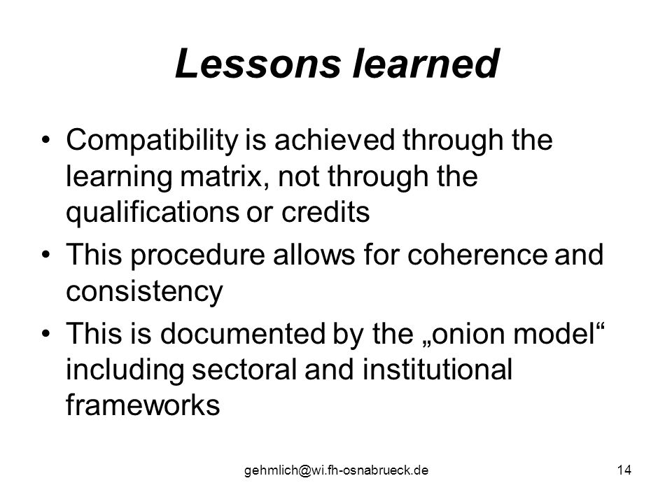 Lessons learned Compatibility is achieved through the learning matrix, not through the qualifications or credits.