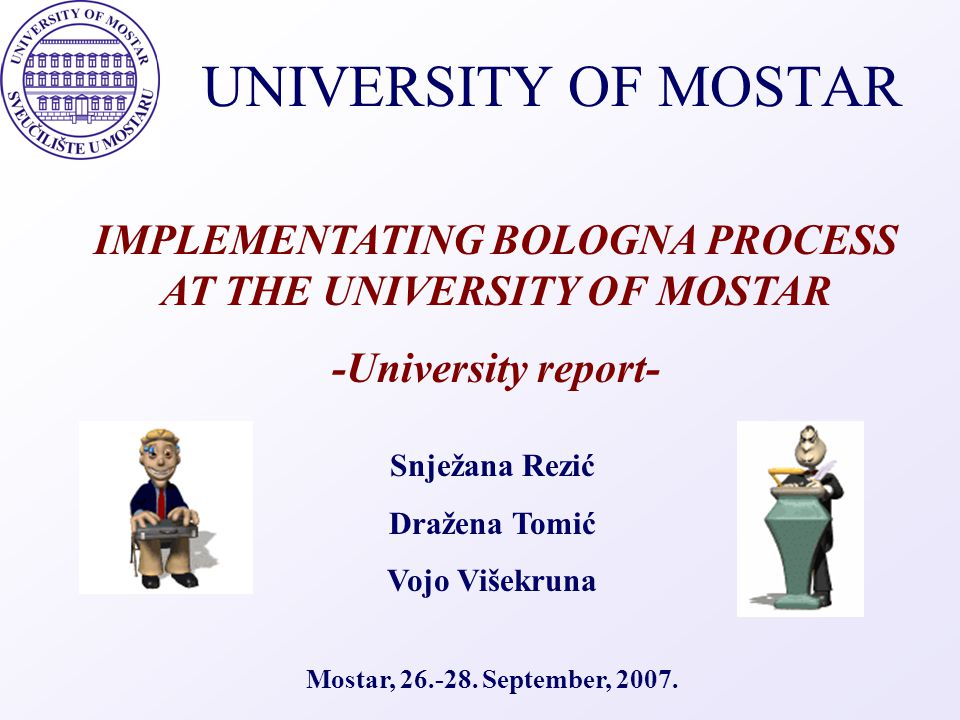 IMPLEMENTATING BOLOGNA PROCESS AT THE UNIVERSITY OF MOSTAR