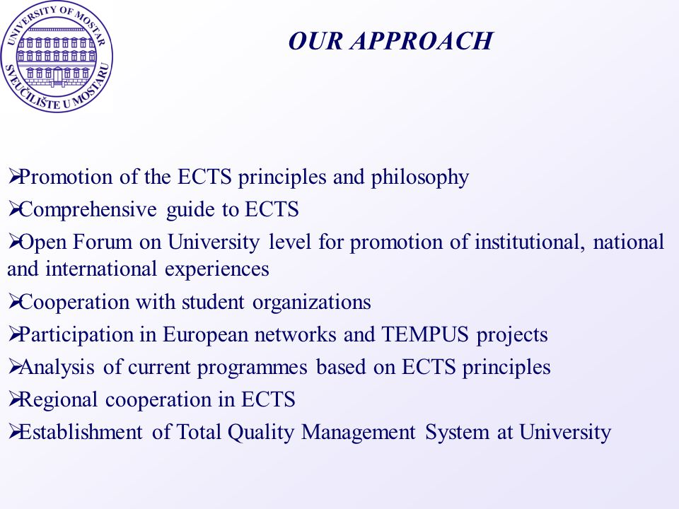 OUR APPROACH Promotion of the ECTS principles and philosophy
