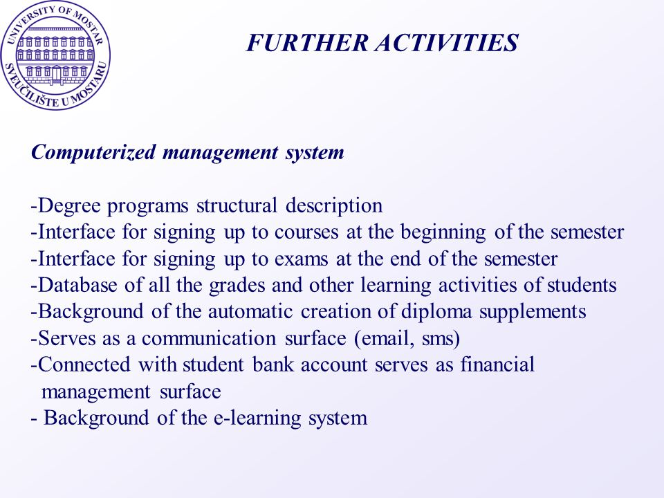 FURTHER ACTIVITIES Computerized management system