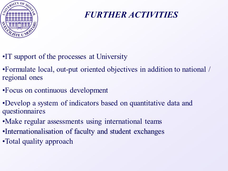 FURTHER ACTIVITIES IT support of the processes at University