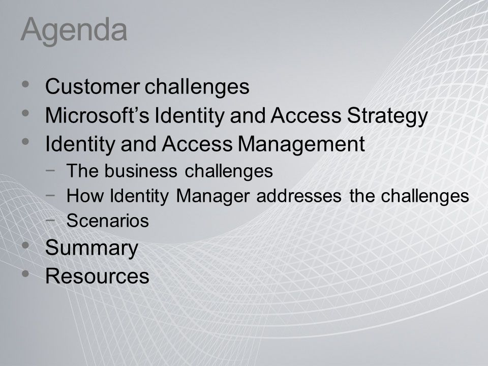 Agenda Customer challenges Microsoft's Identity and Access Strategy