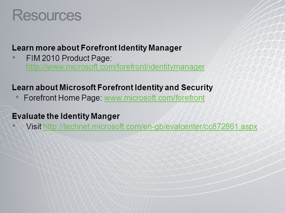 Resources Learn more about Forefront Identity Manager