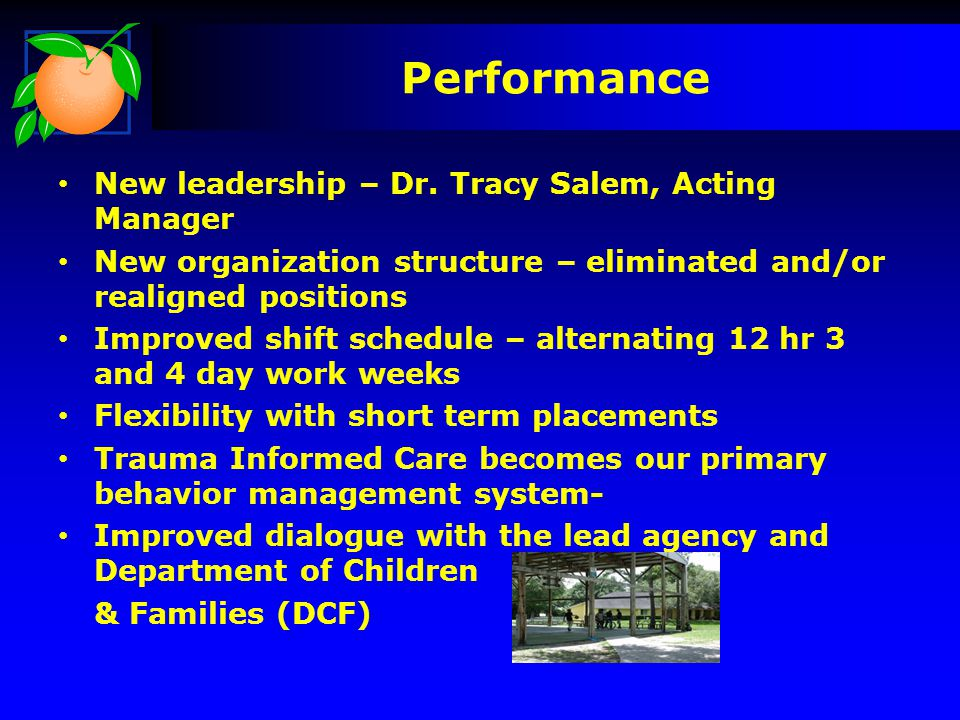 Performance New leadership – Dr. Tracy Salem, Acting Manager