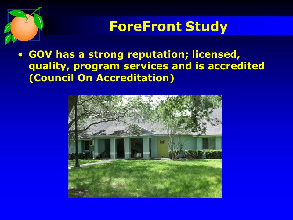 ForeFront Study GOV has a strong reputation; licensed, quality, program services and is accredited (Council On Accreditation)