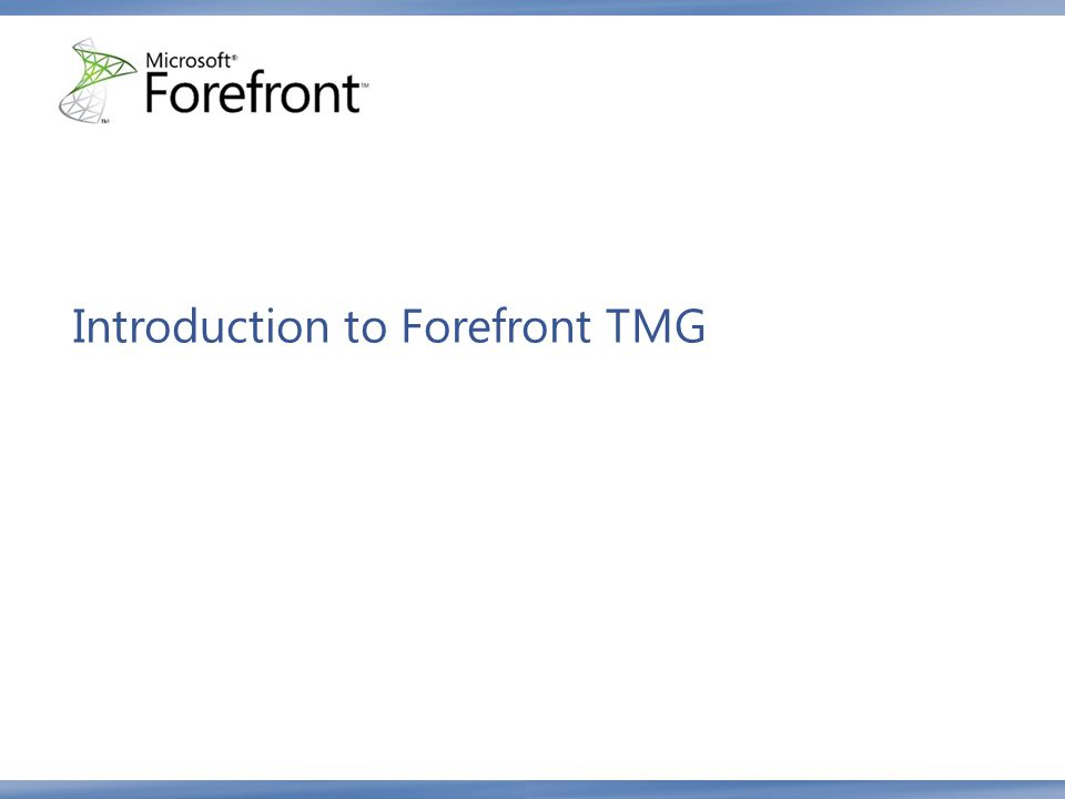 Introduction to Forefront TMG