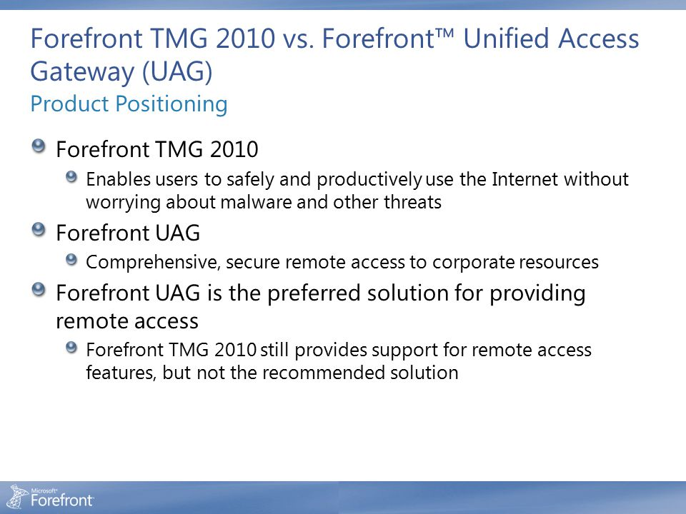 Forefront TMG 2010 vs. Forefront™ Unified Access Gateway (UAG)