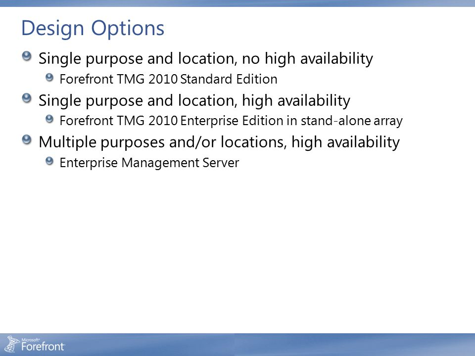 Design Options Single purpose and location, no high availability