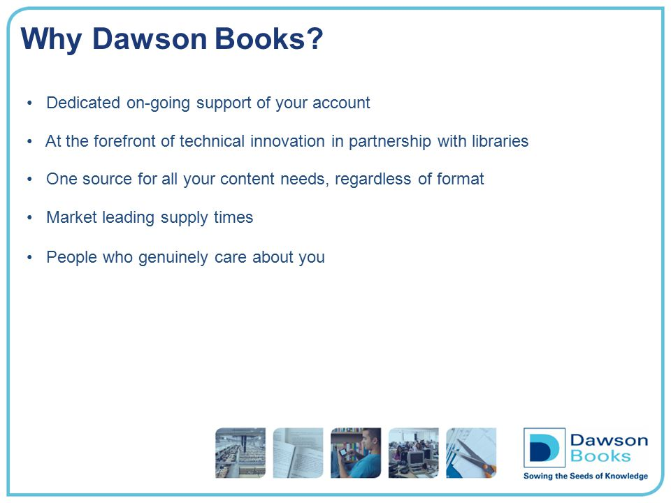Why Dawson Books Dedicated on-going support of your account