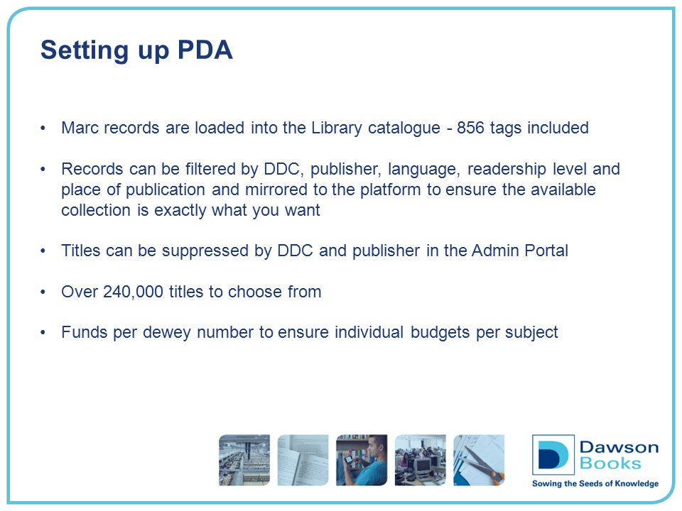 Setting up PDA Marc records are loaded into the Library catalogue - 856 tags included.