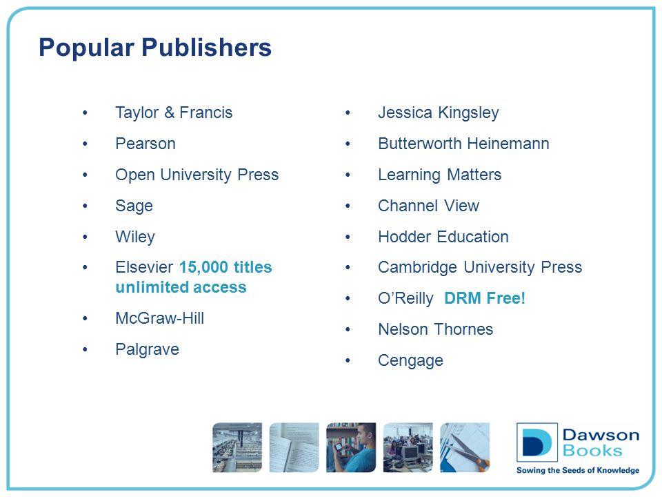 Popular Publishers Taylor & Francis Pearson Open University Press Sage