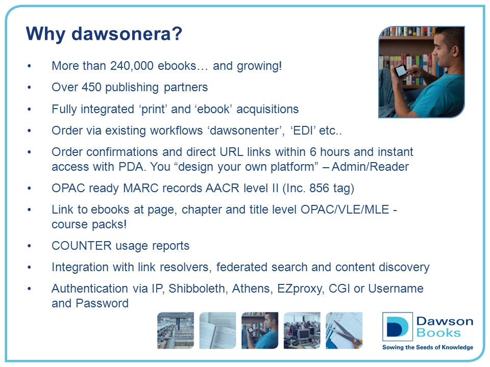 Why dawsonera More than 240,000 ebooks… and growing!