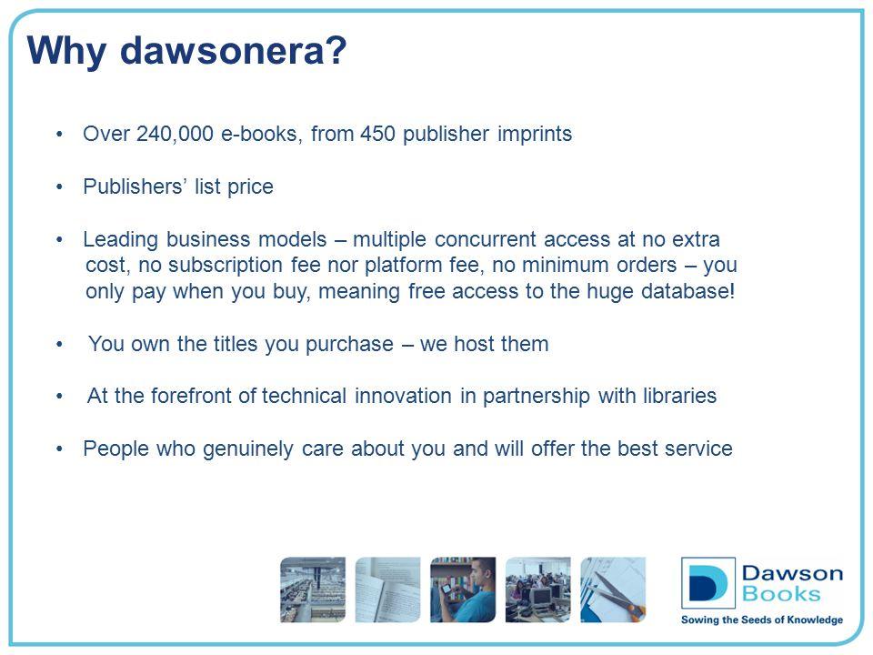 Why dawsonera Over 240,000 e-books, from 450 publisher imprints