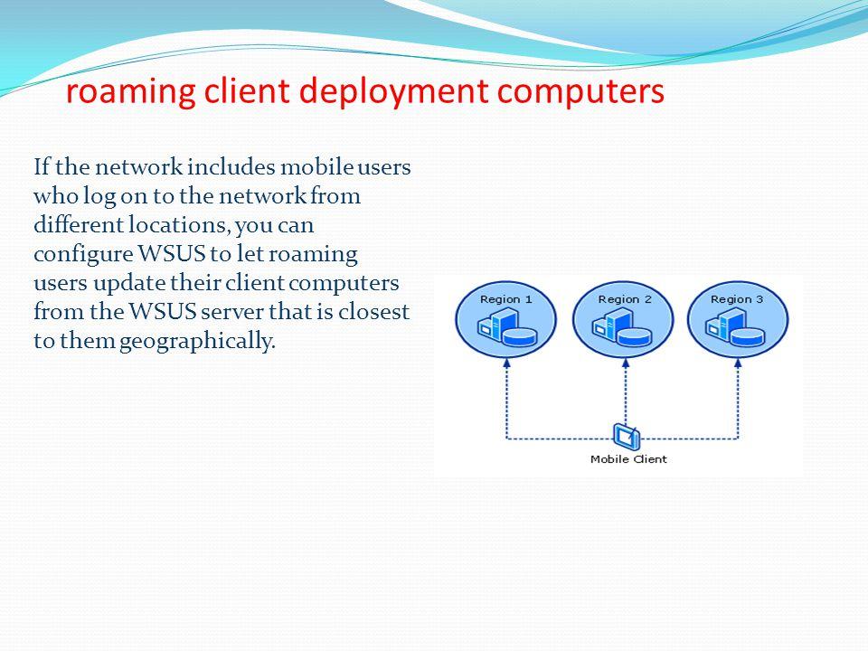 roaming client deployment computers