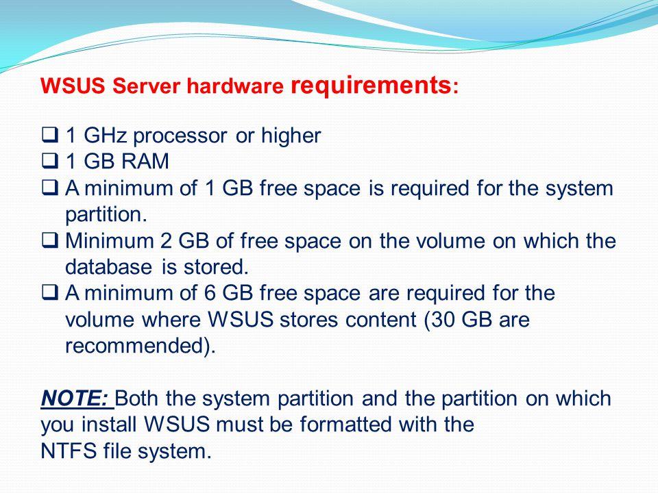 WSUS Server hardware requirements: