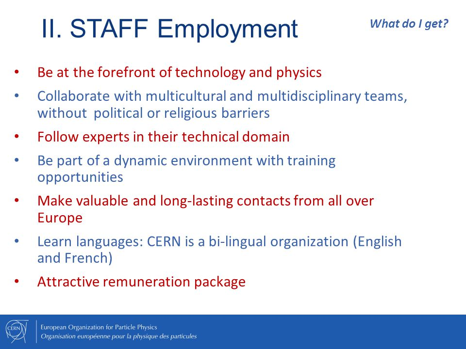 II. STAFF Employment Be at the forefront of technology and physics