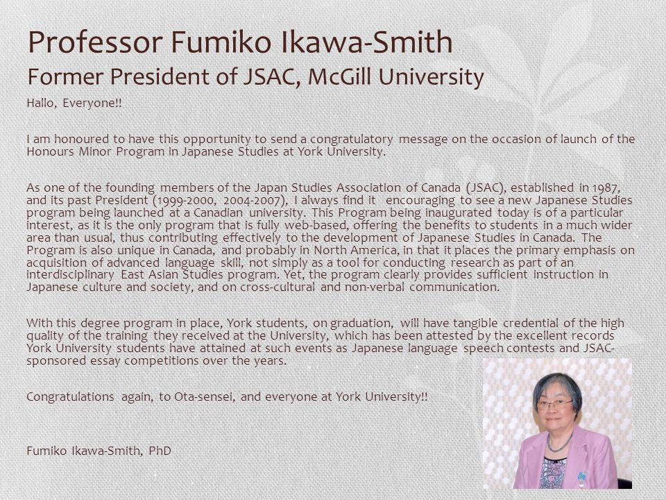 Professor Fumiko Ikawa-Smith Former President of JSAC, McGill University