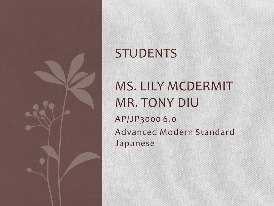 Students Ms. Lily mcdermit Mr. Tony Diu