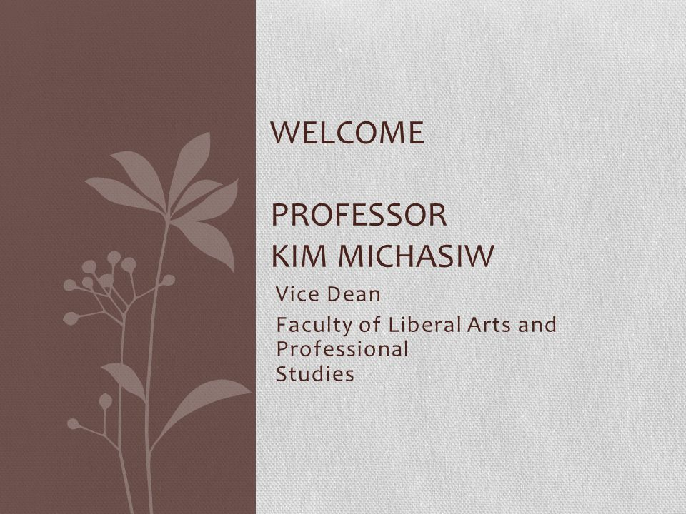 Welcome Professor kim michasiw