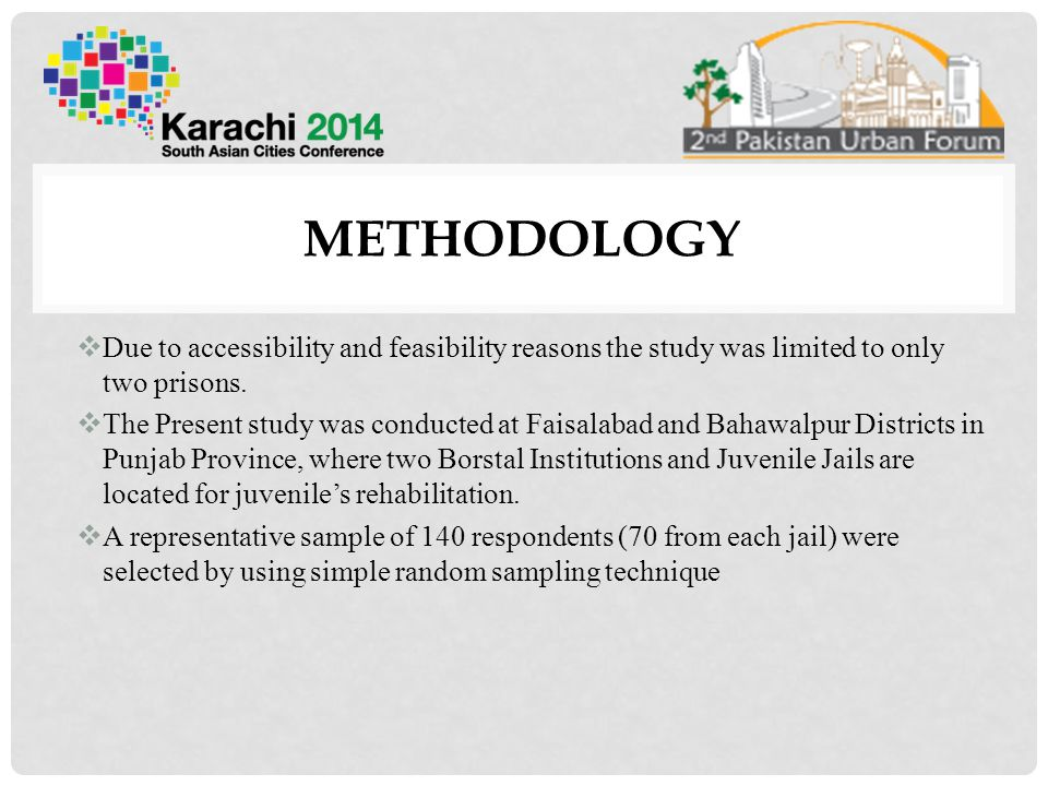 METHODOLOGY Due to accessibility and feasibility reasons the study was limited to only two prisons.