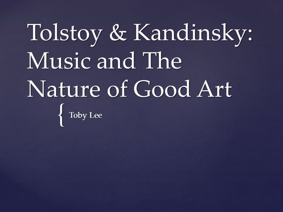 Tolstoy & Kandinsky: Music and The Nature of Good Art