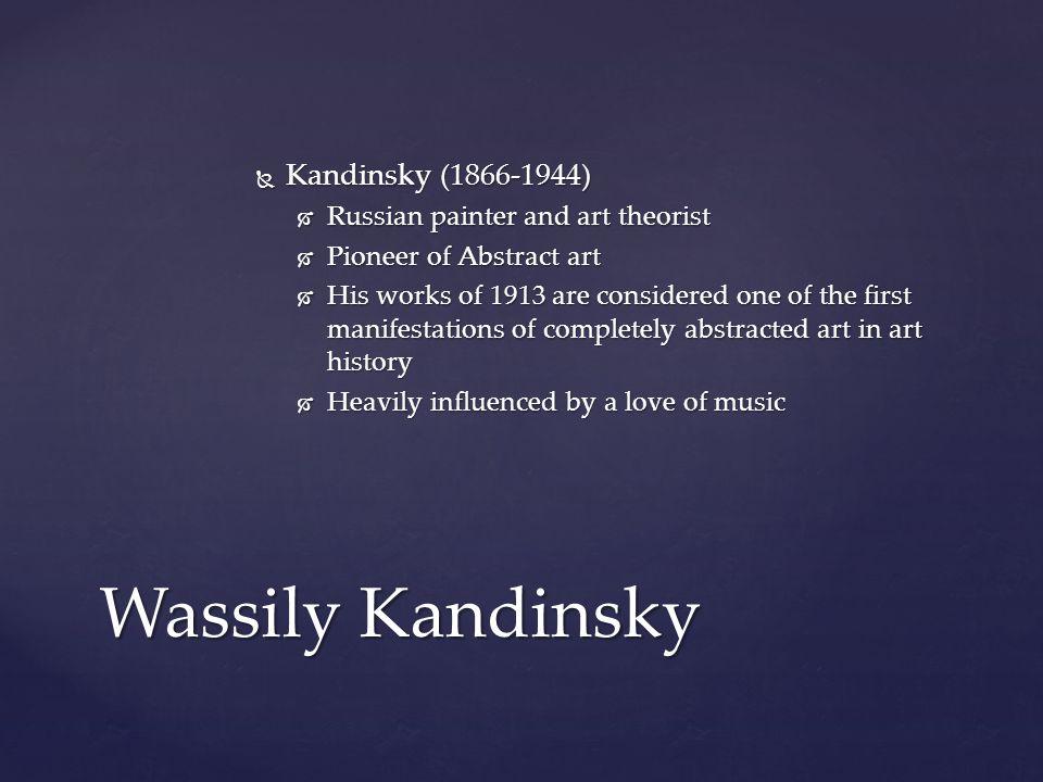 Wassily Kandinsky Kandinsky (1866-1944)