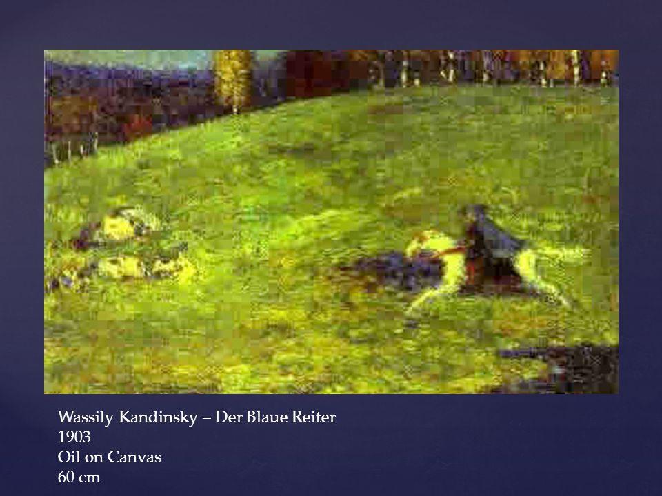 Wassily Kandinsky – Der Blaue Reiter