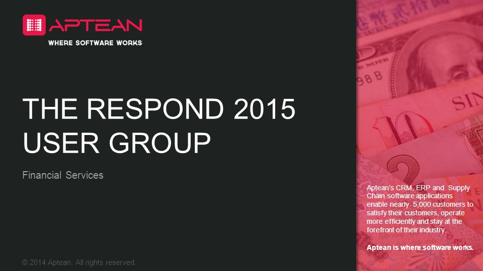 THE RESPOND 2015 USER GROUP Financial Services
