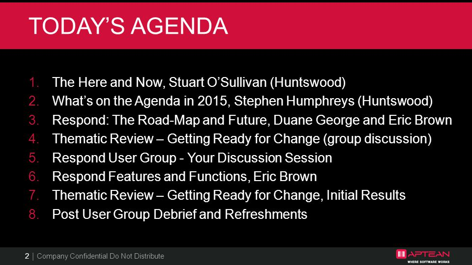 TODAY'S AGENDA The Here and Now, Stuart O'Sullivan (Huntswood)