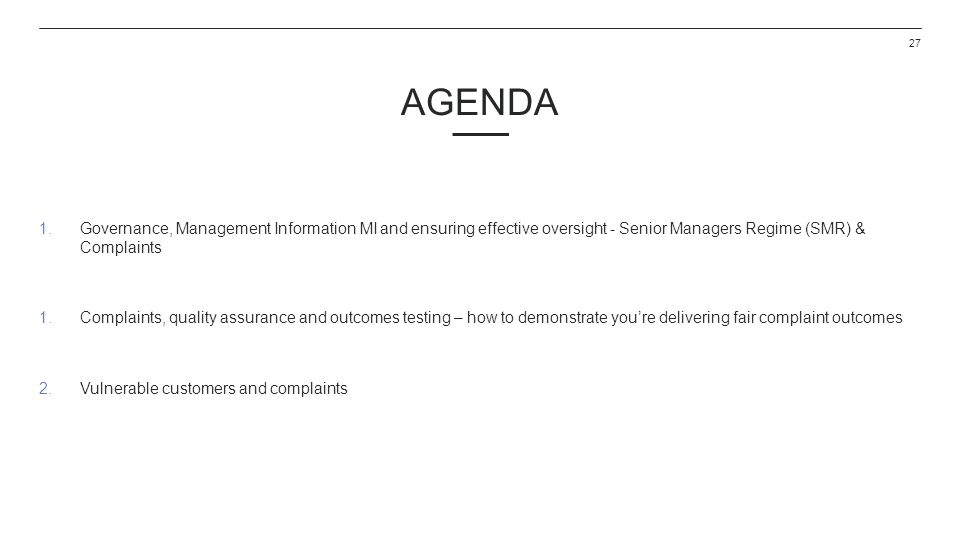 Agenda Governance, Management Information MI and ensuring effective oversight - Senior Managers Regime (SMR) & Complaints.