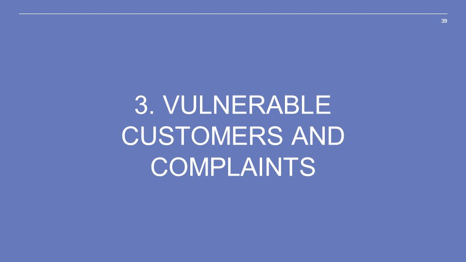 3. Vulnerable customers and complaints