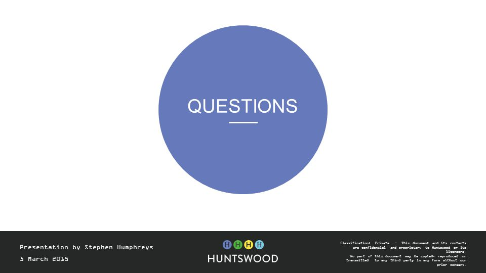 Questions Presentation by Stephen Humphreys 5 March 2015