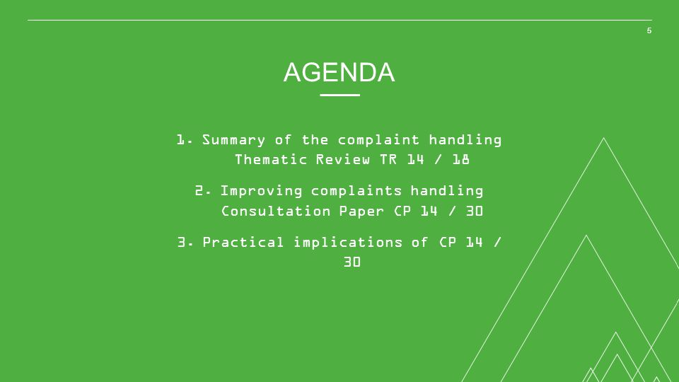 AGENDA Summary of the complaint handling Thematic Review TR 14 / 18