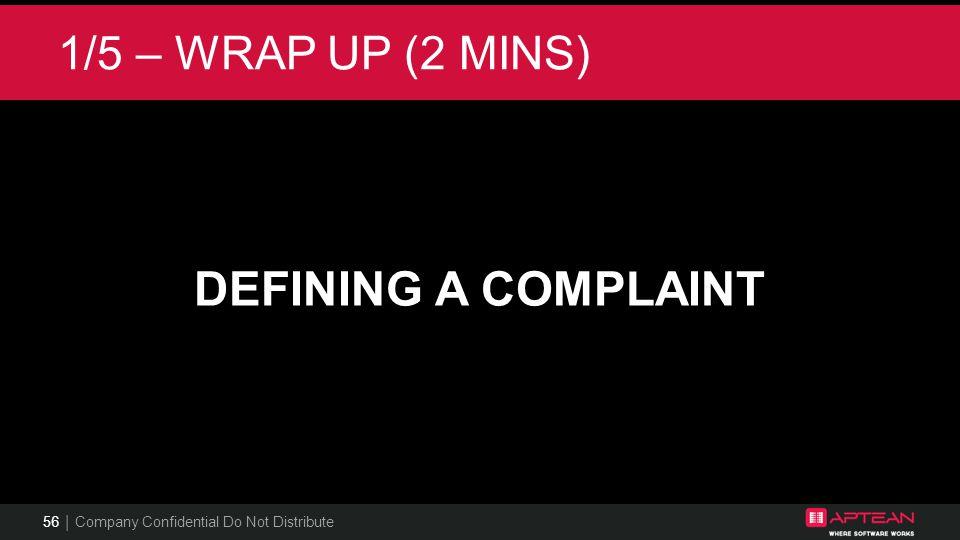 1/5 – WRAP UP (2 MINS) DEFINING A COMPLAINT