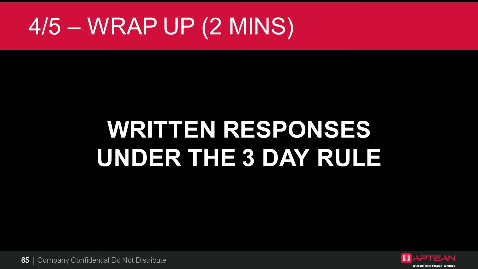 WRITTEN RESPONSES UNDER THE 3 DAY RULE